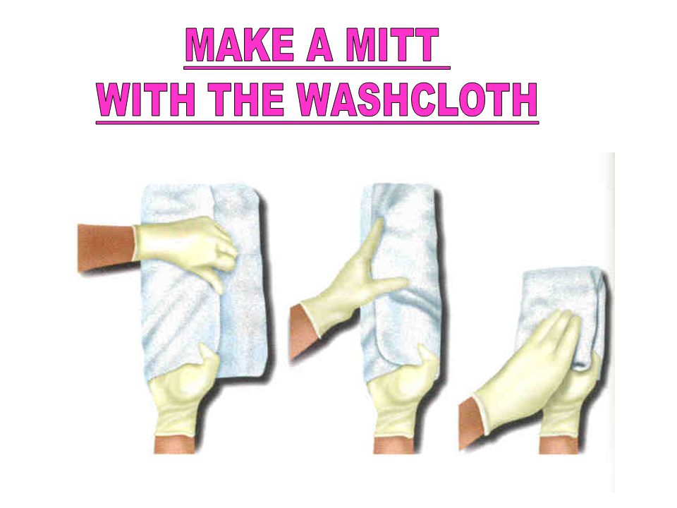 MAKE A MITT WITH THE WASHCLOTH