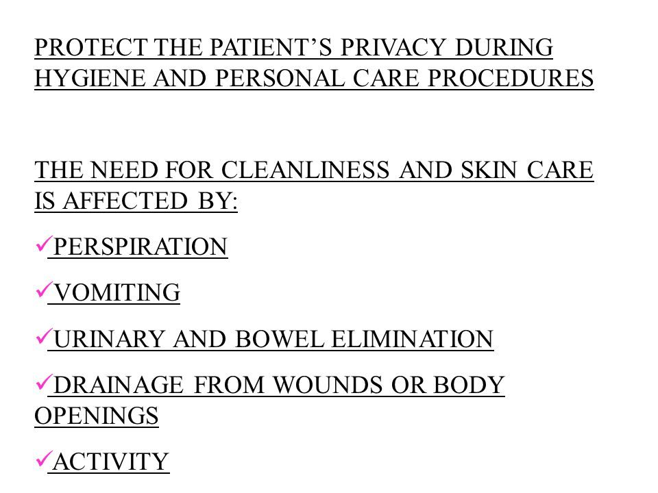 PROTECT THE PATIENT'S PRIVACY DURING HYGIENE AND PERSONAL CARE PROCEDURES