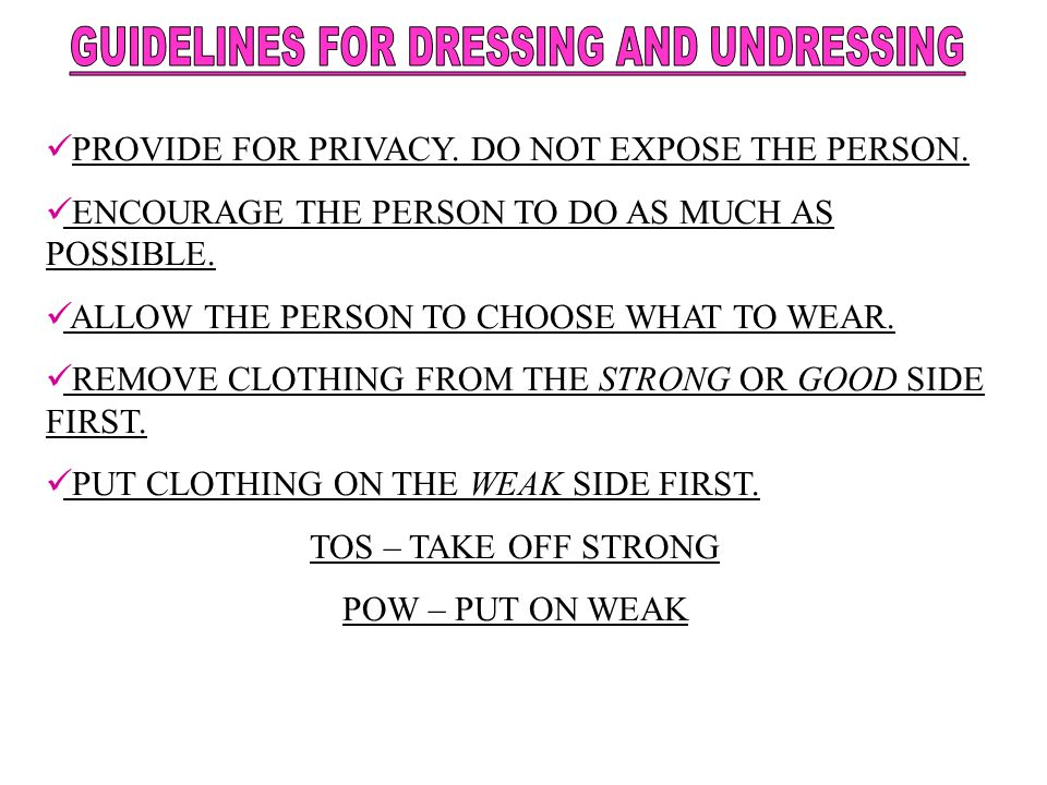 GUIDELINES FOR DRESSING AND UNDRESSING