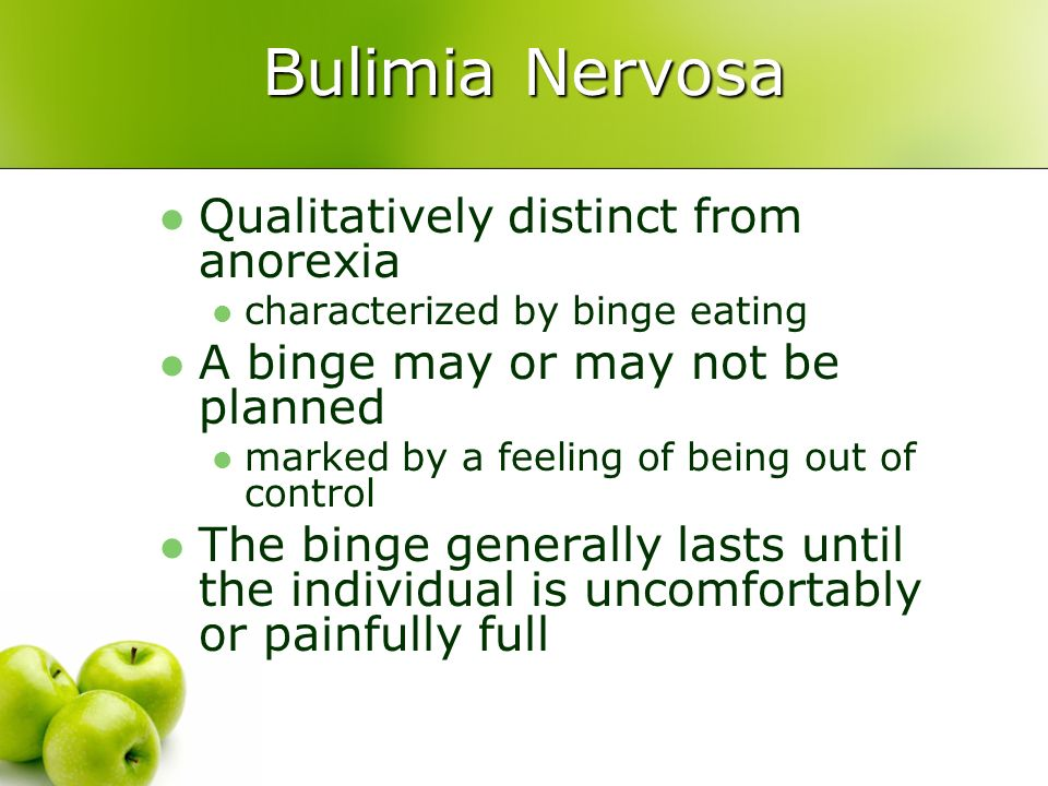 Bulimia Nervosa Qualitatively distinct from anorexia