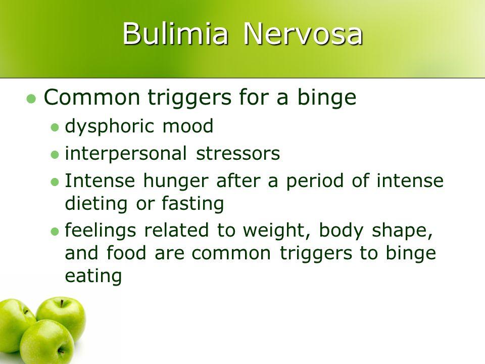 Bulimia Nervosa Common triggers for a binge dysphoric mood