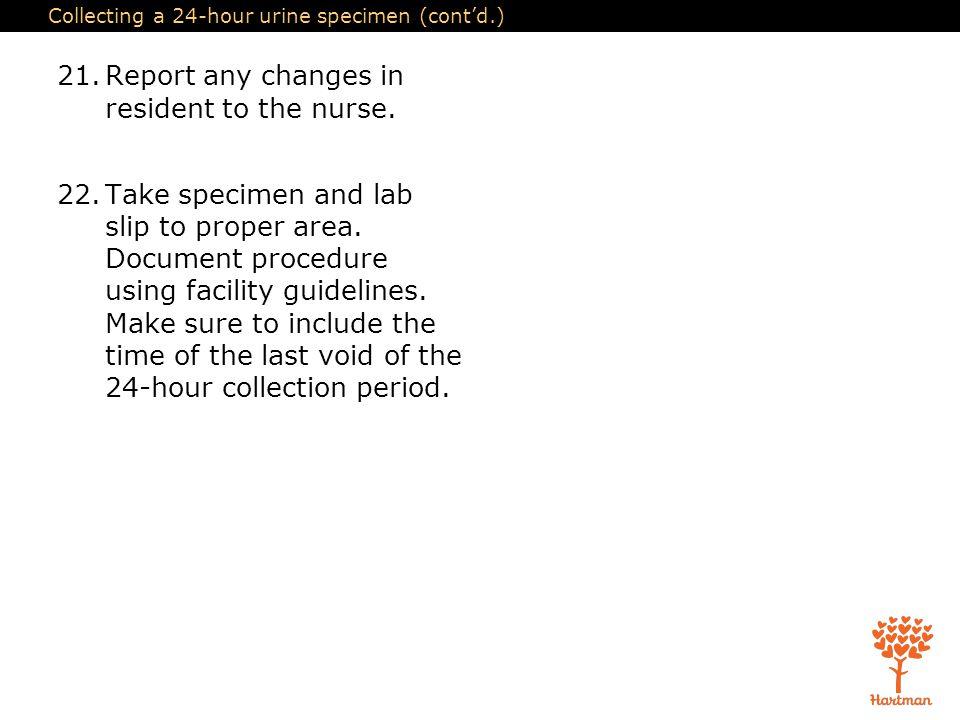 Collecting a 24-hour urine specimen (cont'd.)