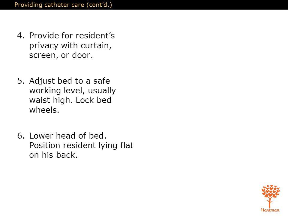 Providing catheter care (cont'd.)