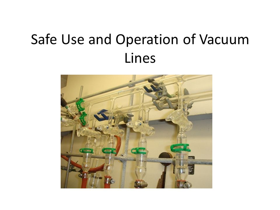Safe Use and Operation of Vacuum Lines