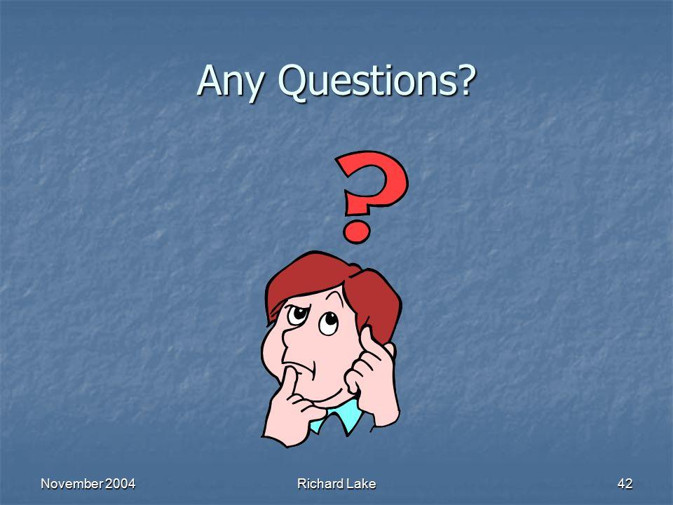 Any Questions November 2004 Richard Lake