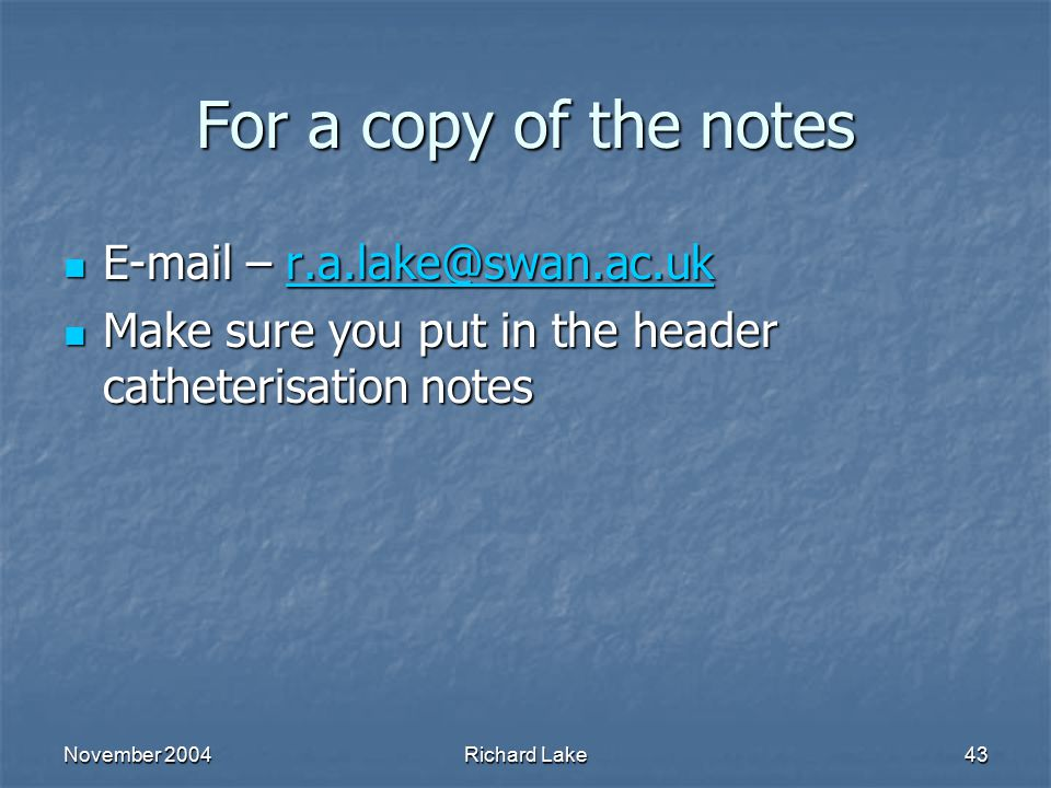 For a copy of the notes E-mail – r.a.lake@swan.ac.uk