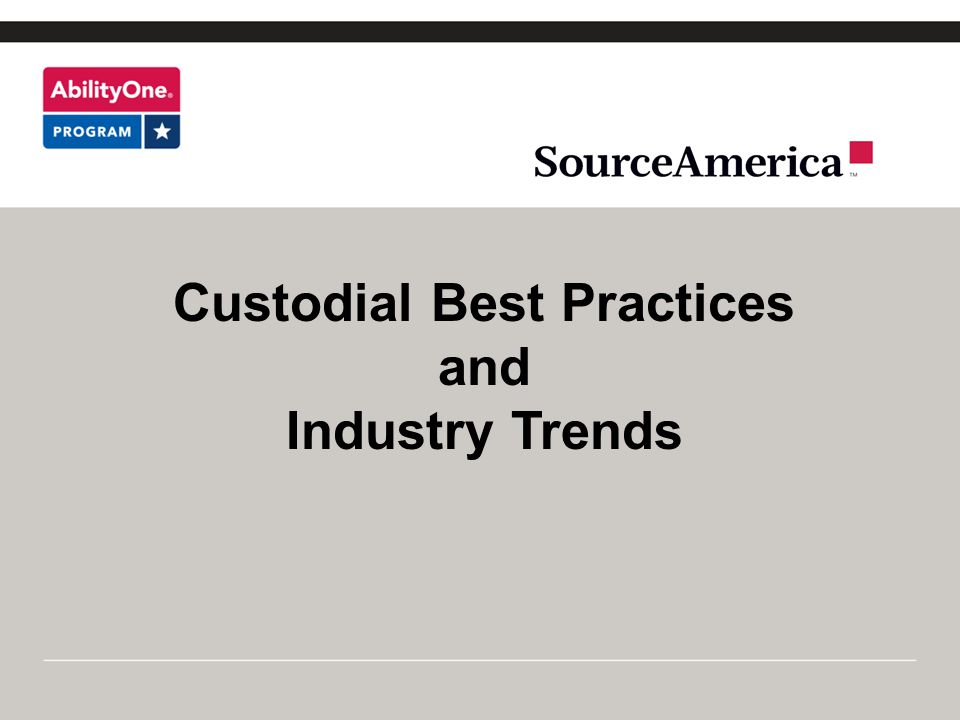 Custodial Best Practices and Industry Trends