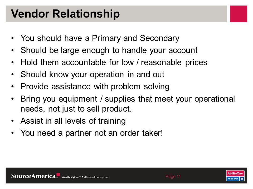 Vendor Relationship You should have a Primary and Secondary