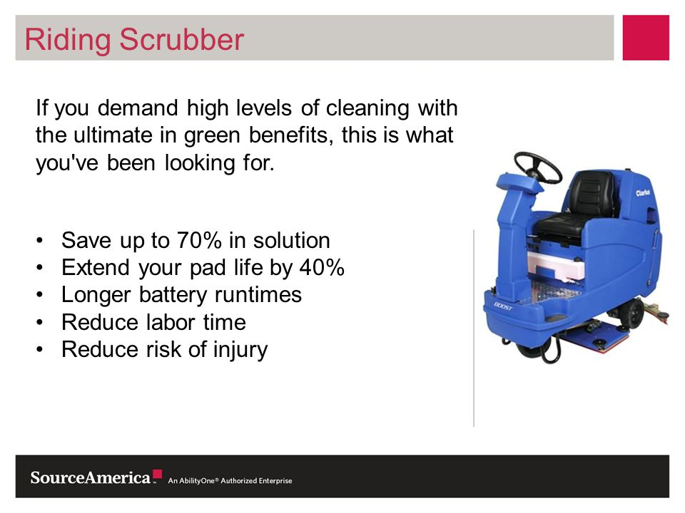 Riding Scrubber If you demand high levels of cleaning with the ultimate in green benefits, this is what you ve been looking for.