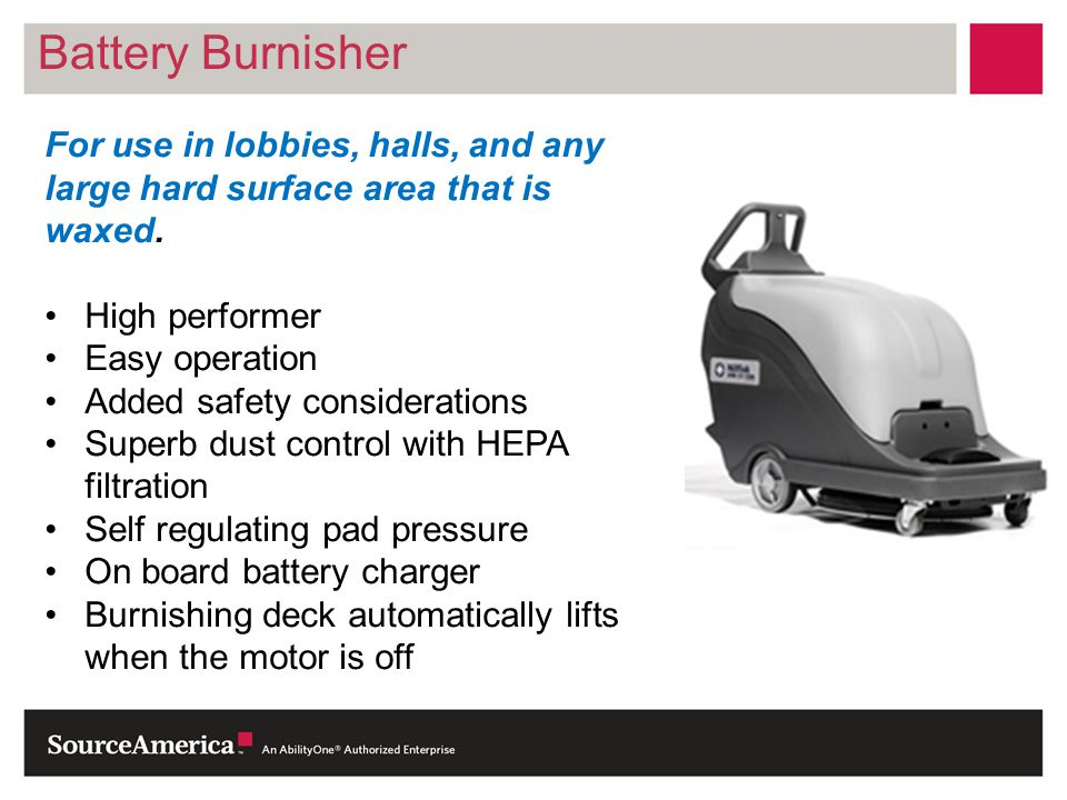 Battery Burnisher For use in lobbies, halls, and any large hard surface area that is waxed. High performer.