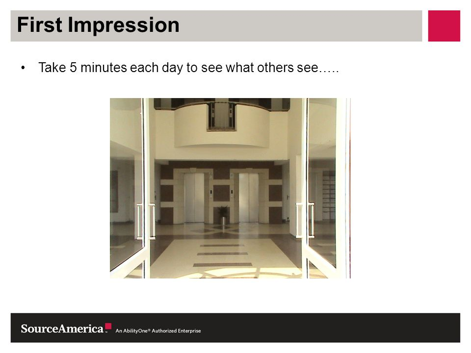 First Impression Take 5 minutes each day to see what others see…..