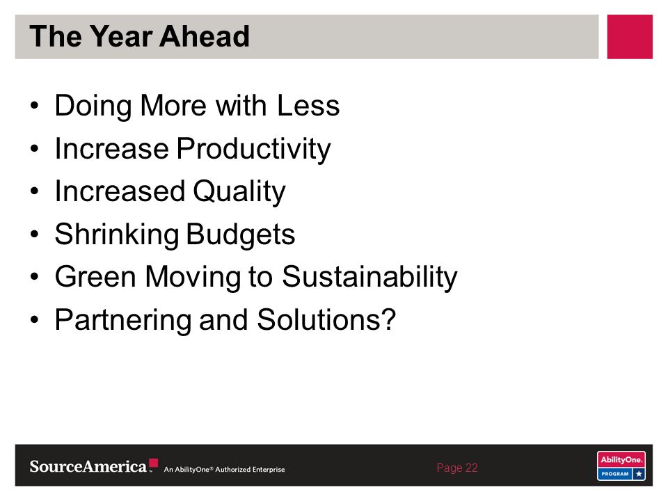 Increase Productivity Increased Quality Shrinking Budgets
