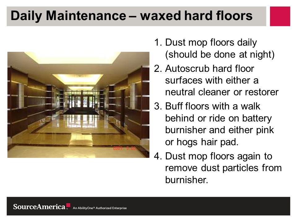 Daily Maintenance – waxed hard floors