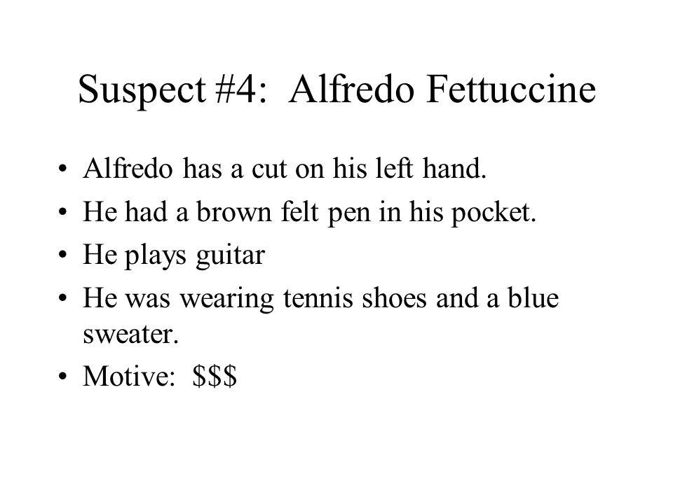 Suspect #4: Alfredo Fettuccine