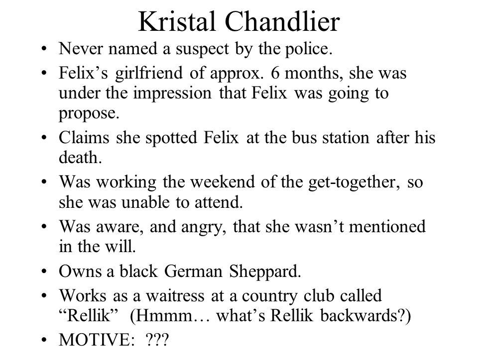 Kristal Chandlier Never named a suspect by the police.