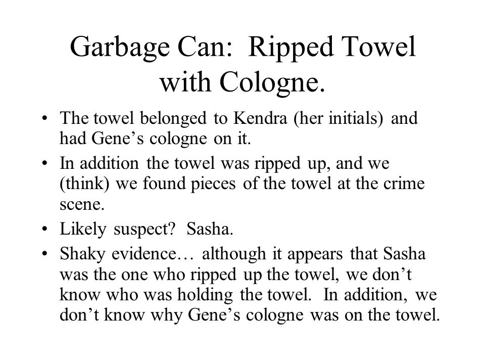 Garbage Can: Ripped Towel with Cologne.