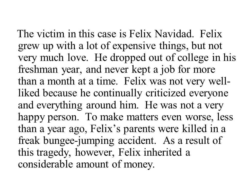 The victim in this case is Felix Navidad