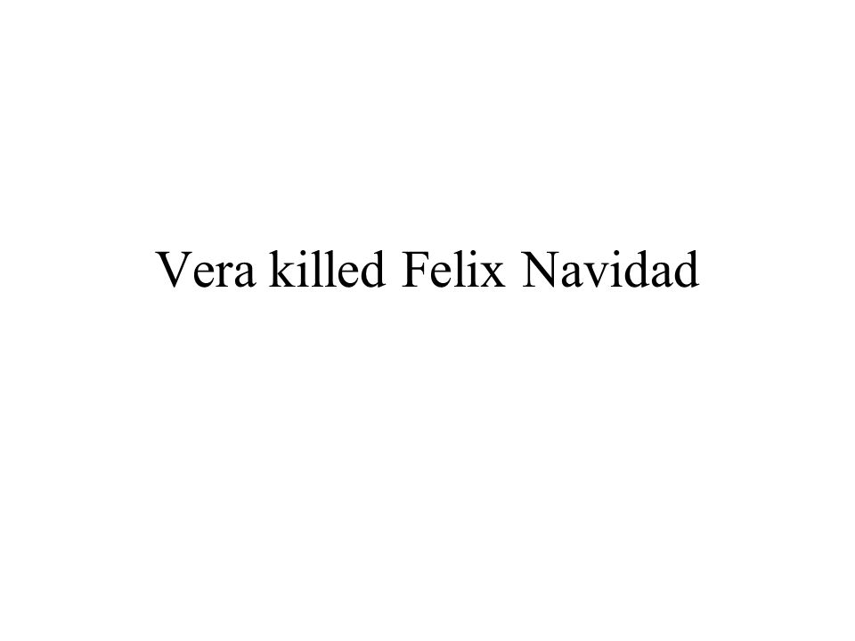 Vera killed Felix Navidad