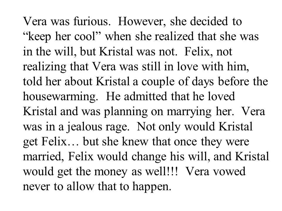 Vera was furious.