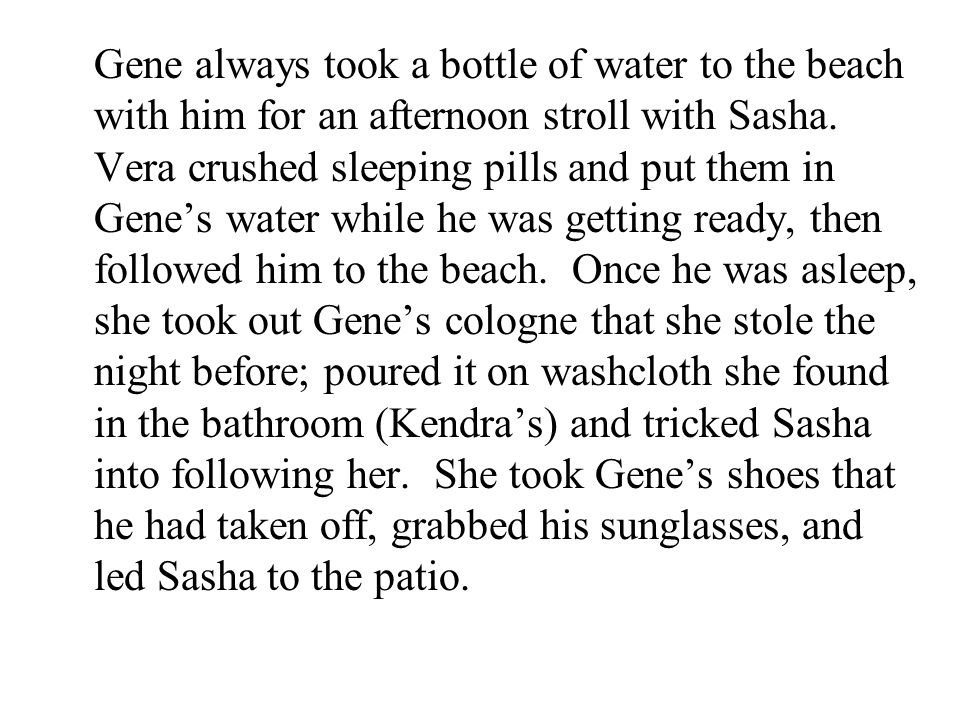 Gene always took a bottle of water to the beach with him for an afternoon stroll with Sasha.