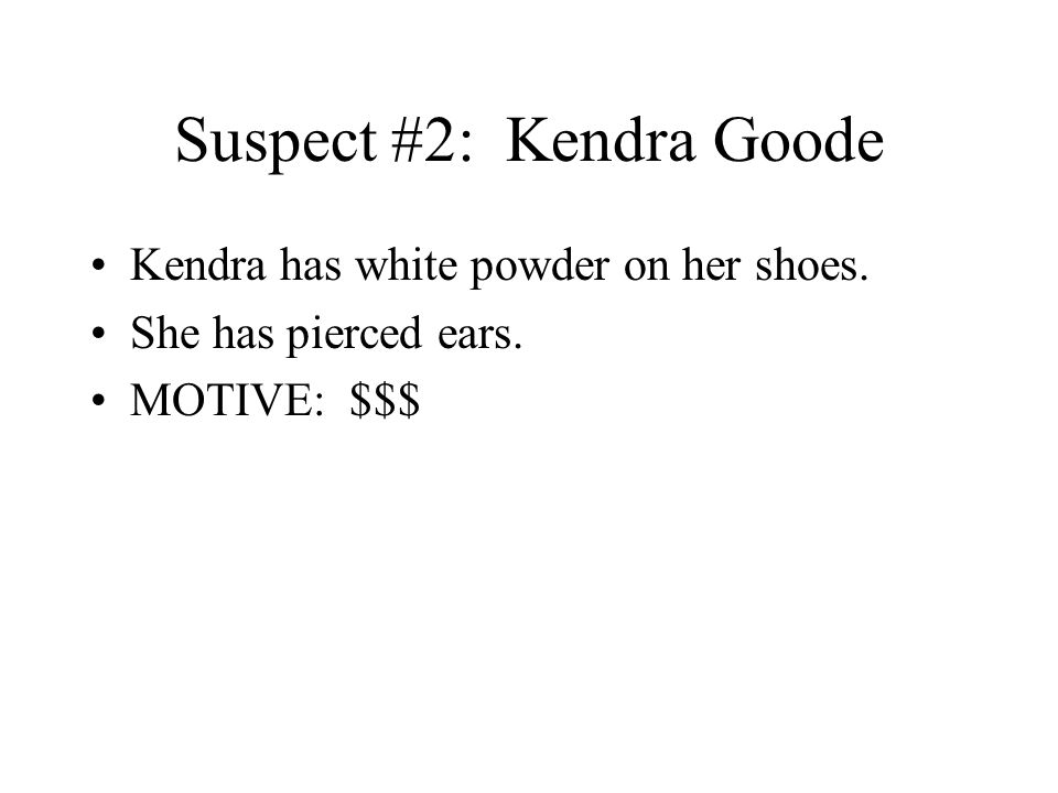 Suspect #2: Kendra Goode
