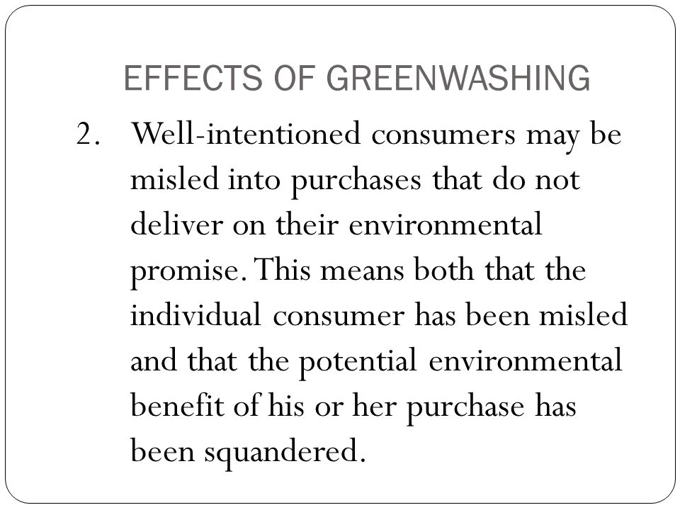 EFFECTS OF GREENWASHING