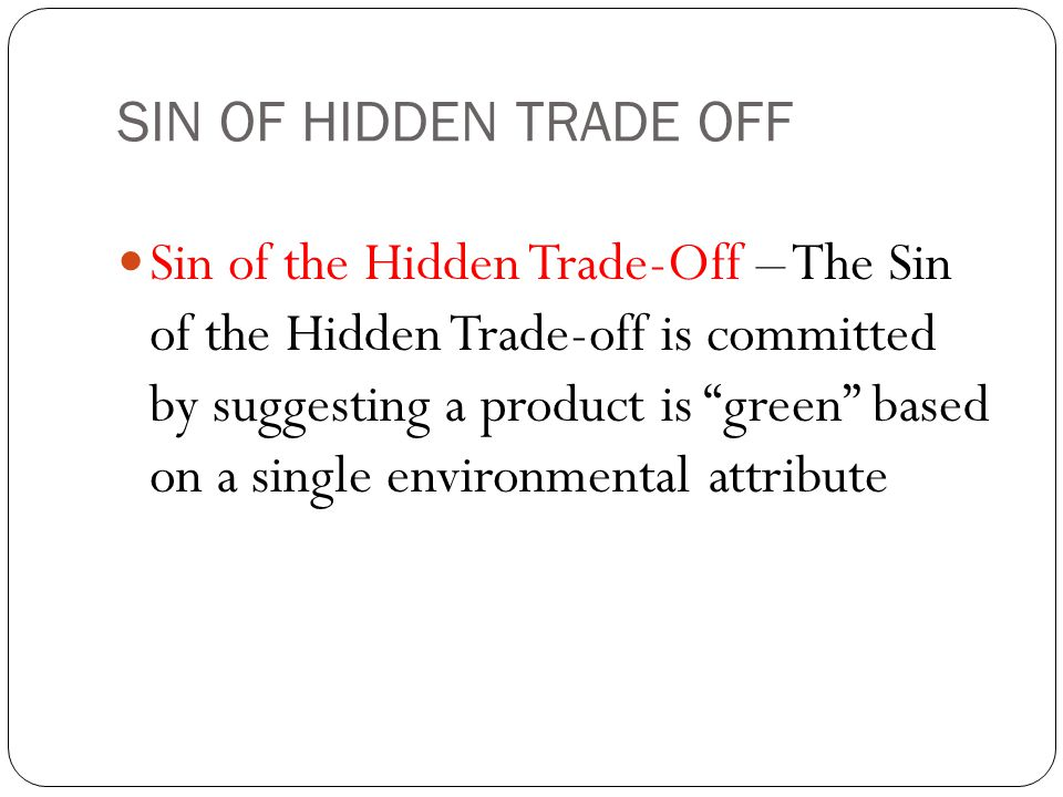 SIN OF HIDDEN TRADE OFF