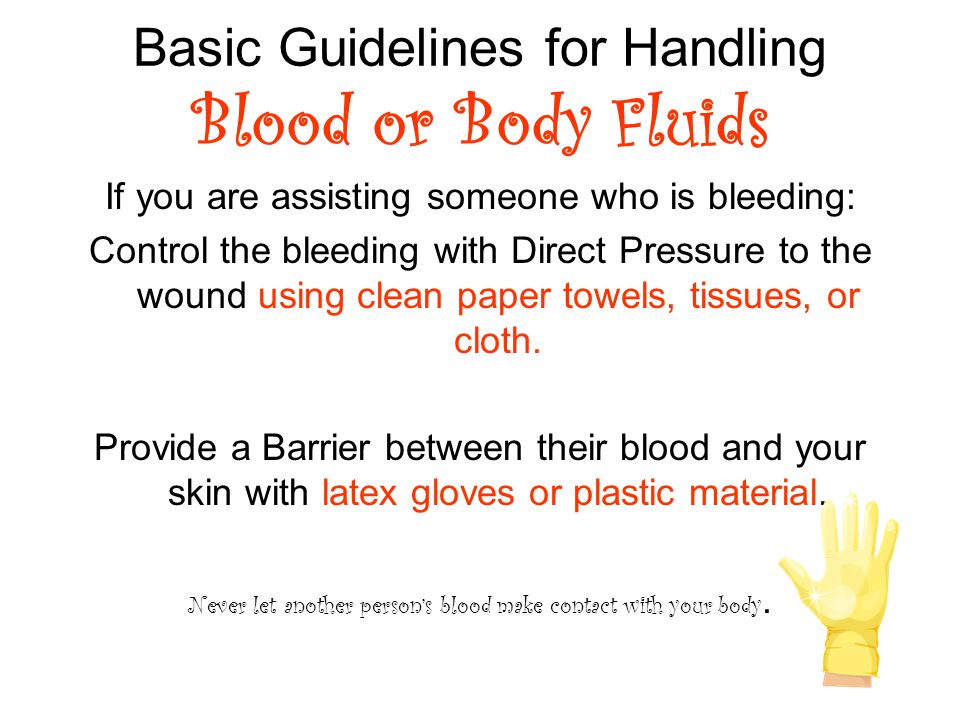 Basic Guidelines for Handling Blood or Body Fluids
