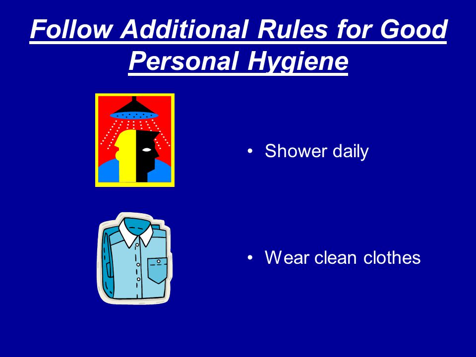 Follow Additional Rules for Good Personal Hygiene