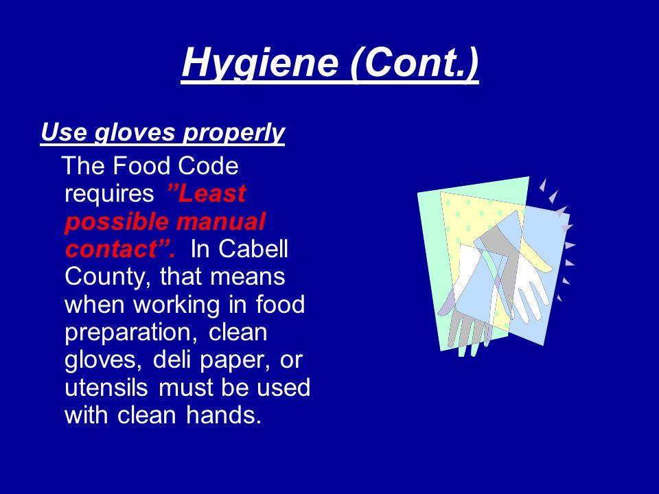 Hygiene (Cont.) Use gloves properly