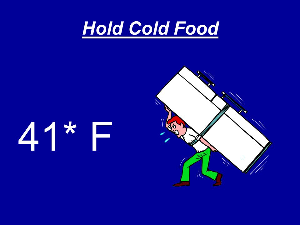 Hold Cold Food 41* F