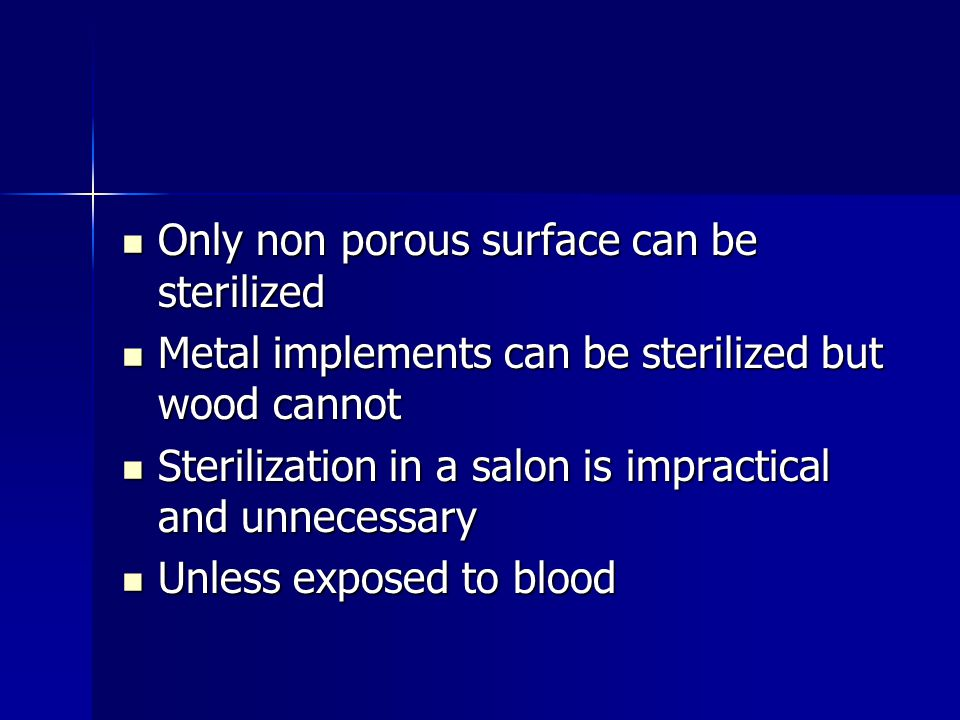 Only non porous surface can be sterilized