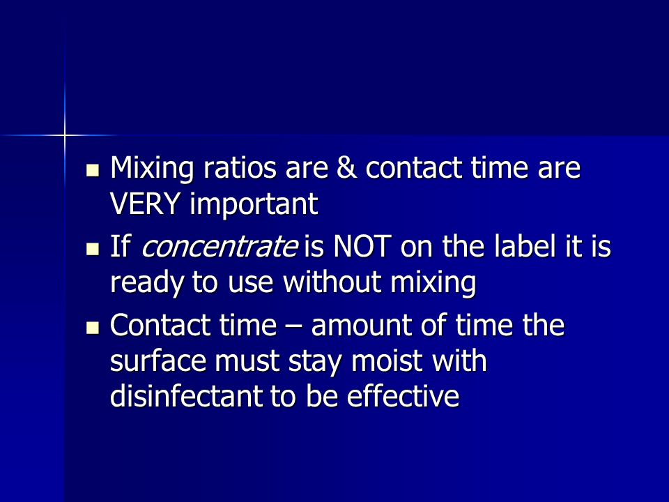 Mixing ratios are & contact time are VERY important