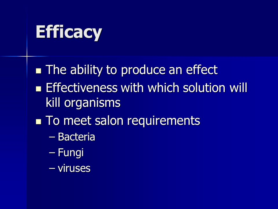 Efficacy The ability to produce an effect