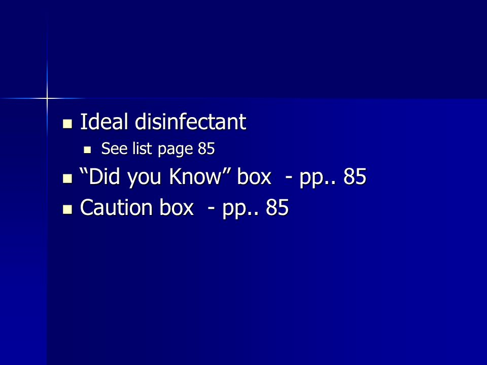 Ideal disinfectant Did you Know box - pp.. 85 Caution box - pp.. 85