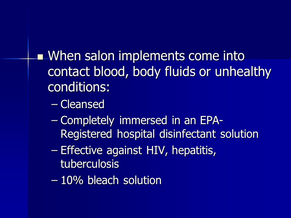 When salon implements come into contact blood, body fluids or unhealthy conditions:
