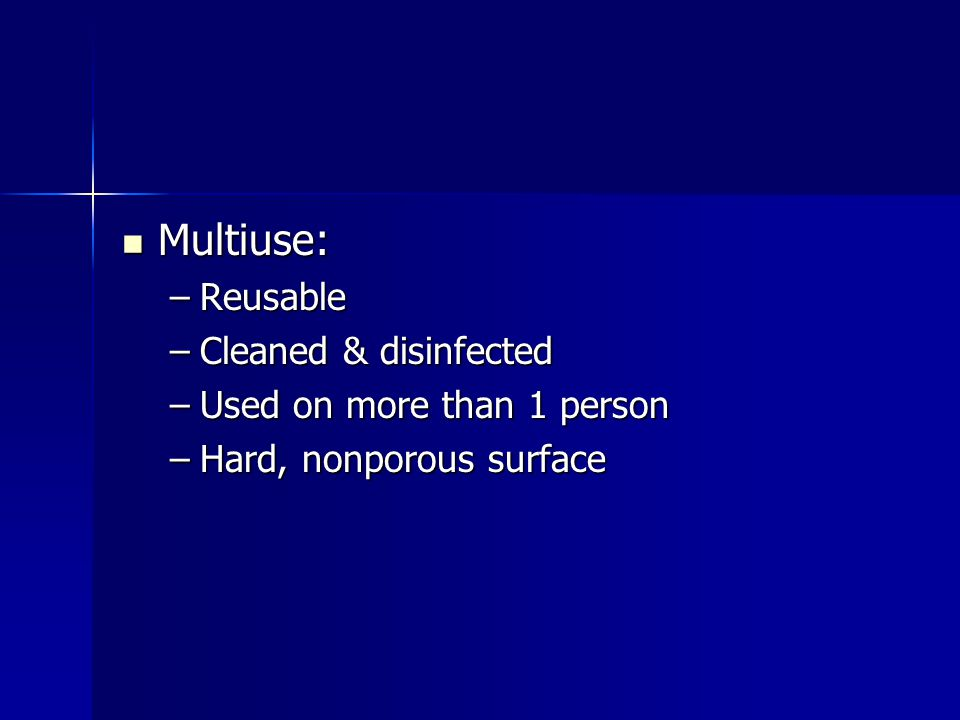 Multiuse: Reusable Cleaned & disinfected Used on more than 1 person