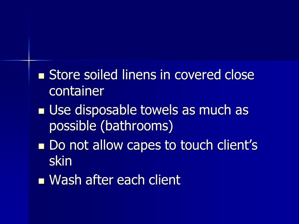 Store soiled linens in covered close container