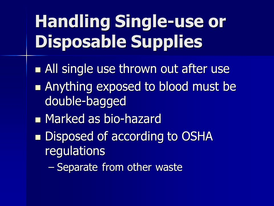 Handling Single-use or Disposable Supplies