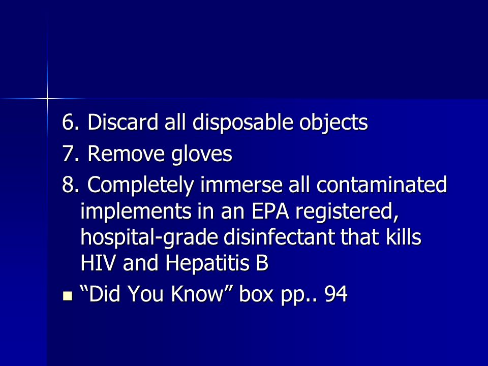6. Discard all disposable objects