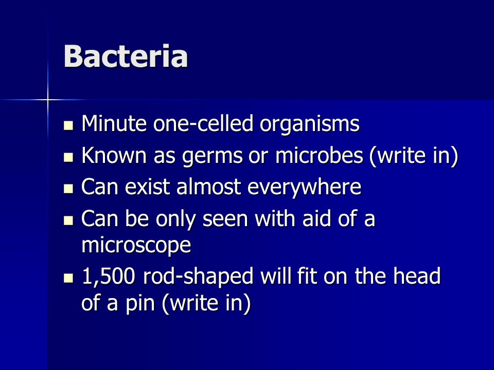 Bacteria Minute one-celled organisms
