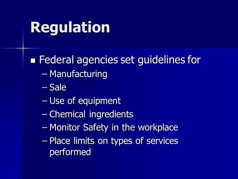 Regulation Federal agencies set guidelines for Manufacturing Sale