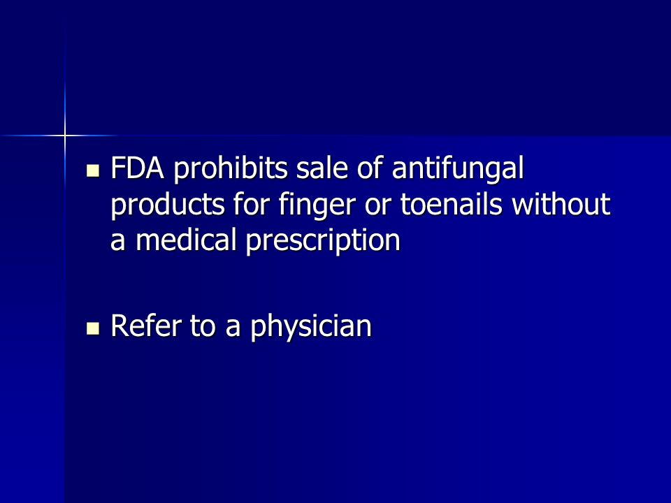 FDA prohibits sale of antifungal products for finger or toenails without a medical prescription