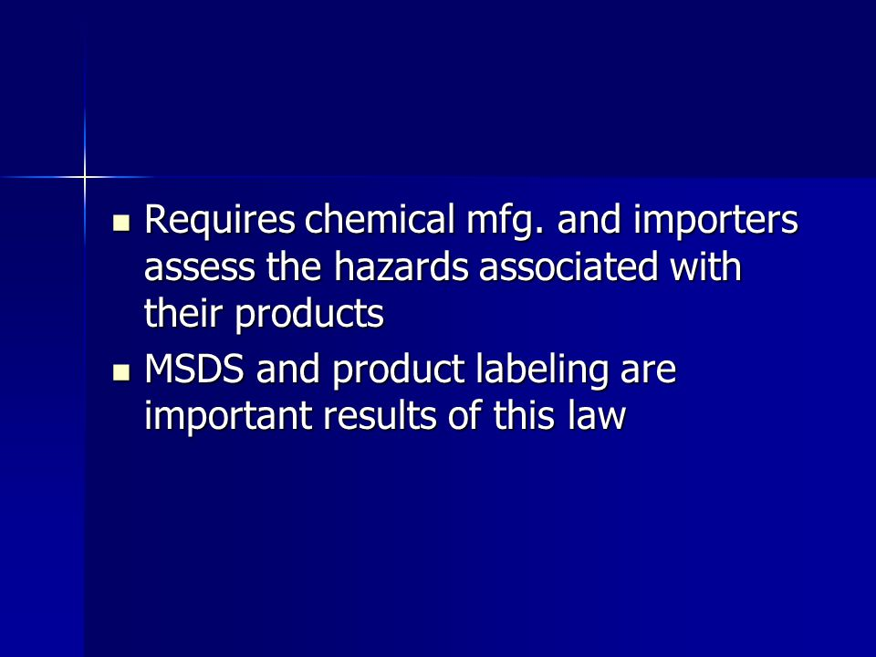 Requires chemical mfg. and importers assess the hazards associated with their products