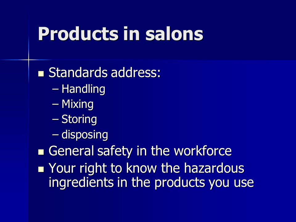 Products in salons Standards address: General safety in the workforce