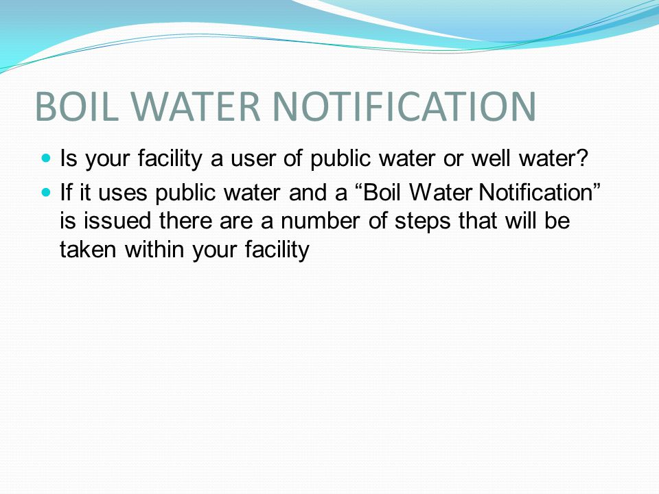 BOIL WATER NOTIFICATION
