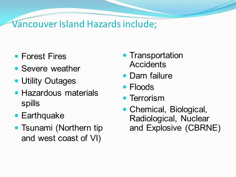 Vancouver Island Hazards include;
