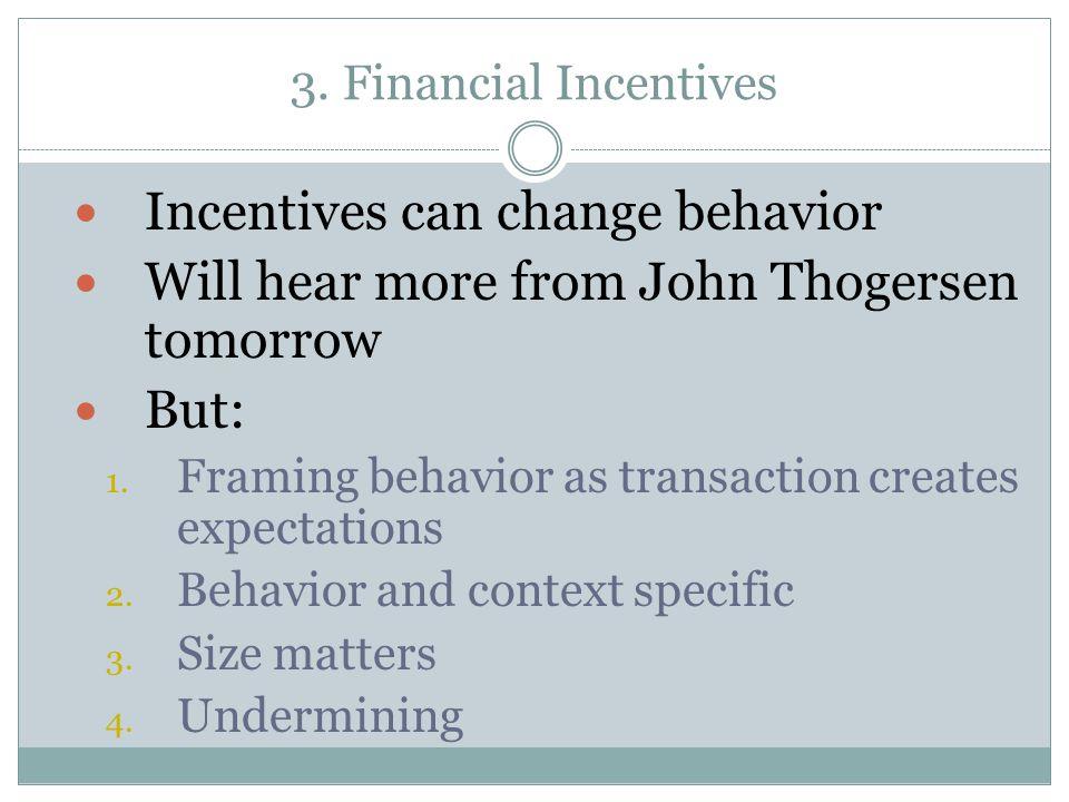 Incentives can change behavior