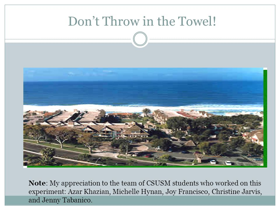 Don't Throw in the Towel!