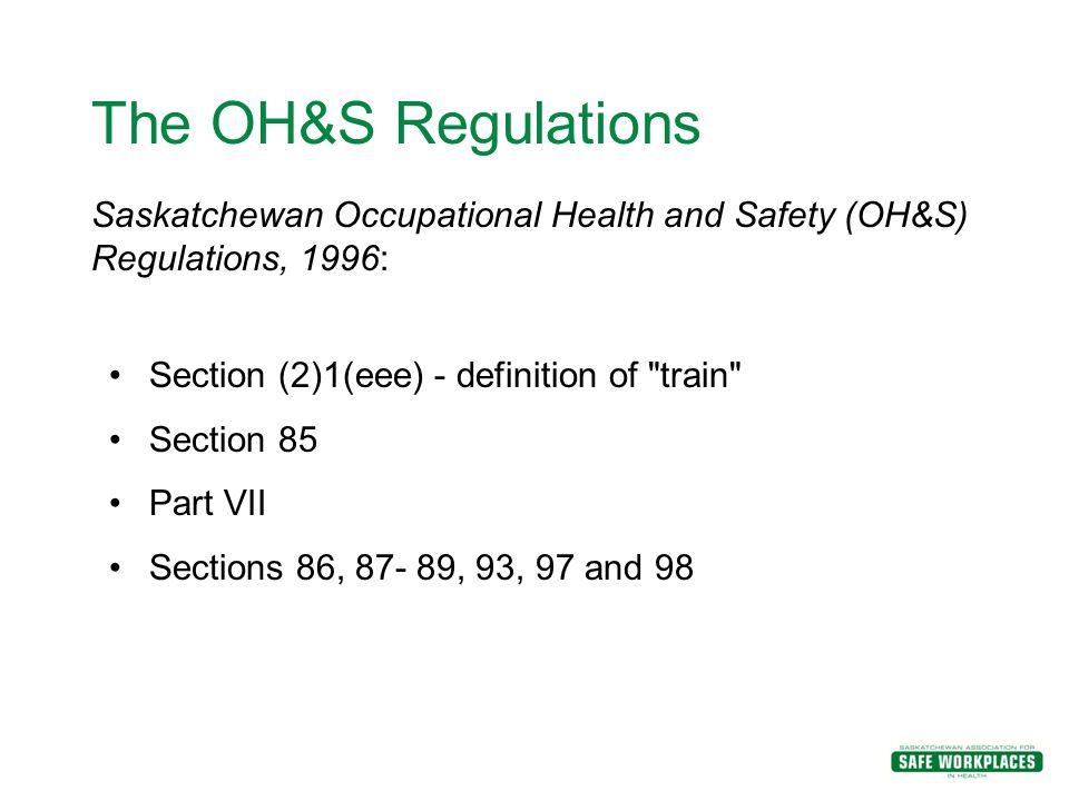 Saskatchewan Occupational Health and Safety (OH&S) Regulations, 1996: